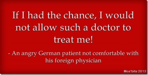 """""""If I had the chance, I would not allow such a doctor to treat me!"""" An angry German patient not comfortable with his foreign physician"""