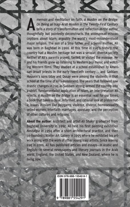 The Book's Backcover - A Muslim on the Bridge: On Being an Iraqi-Arab Muslim in the Twenty-First Century
