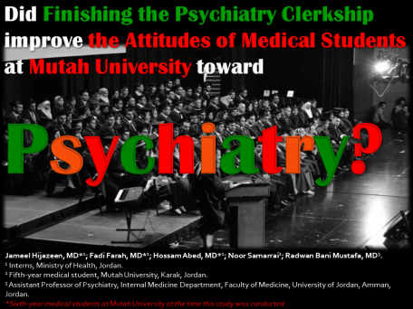 The first slide in my presentation: Did finishing the psychiatry clerkship improve the attitudes of medical students at Mutah University toward Psychiatry?